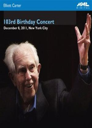 Elliott Carter: 103rd Birthday Concert Online DVD Rental