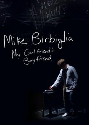 Mike Birbiglia: My Girlfriend's Boyfriend Online DVD Rental