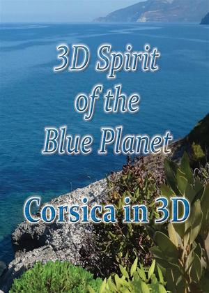 Rent 3D Spirit of the Blue Planet: Corsica in 3D Online DVD Rental