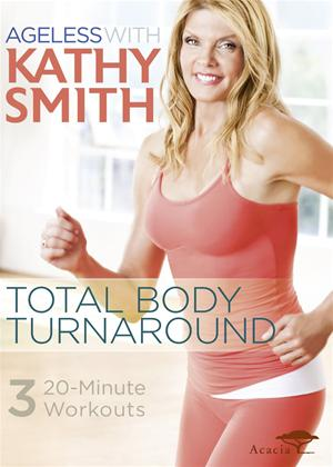 Kathy Smith: Ageless: Total Body Turnaround Online DVD Rental