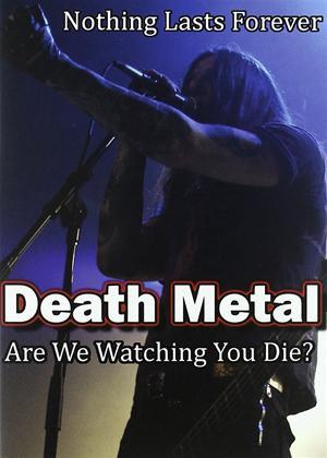 Death Metal: Are We Watching You Die? Online DVD Rental