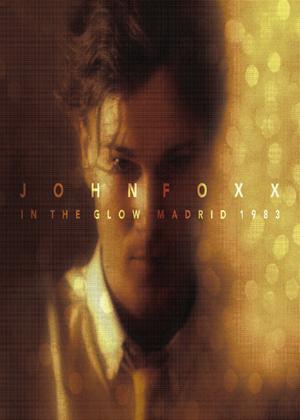 Rent John Foxx: In the Glow: Madrid 1983 Online DVD Rental