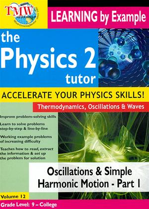 Rent The Physics Tutor 2: Oscillations and Simple Harmonic Motion: Part 1 Online DVD Rental
