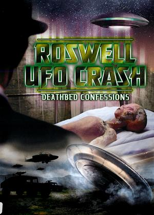 Rent Roswell UFO Crash: Deathbed Confessions Online DVD Rental