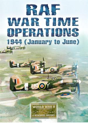 RAF Wartime Operations: 1944 (January to June) Online DVD Rental