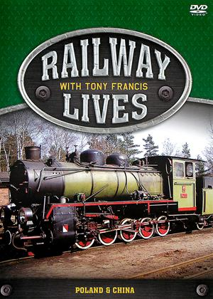 Railway Lives with Tony Francis: Poland and China Online DVD Rental