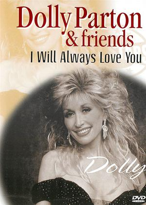 Dolly Parton and Friends: I will Always Love You Online DVD Rental