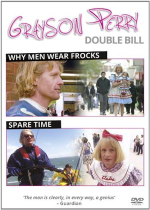Rent Grayson Perry: Why Men Wear Frocks / Spare Time Online DVD Rental