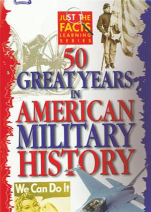 Rent Just the Facts: 50 Great Years in American Military History Online DVD Rental