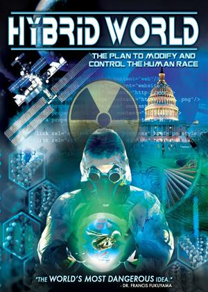 Hybrid World: The Plan to Modify and Control the Human Race Online DVD Rental