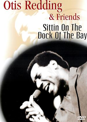 Otis Redding and Friends: Sittin on the Dock of the Bay Online DVD Rental