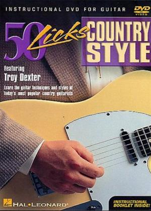 Rent Troy Dexter: 50 Licks: Country Style Guitar Online DVD Rental