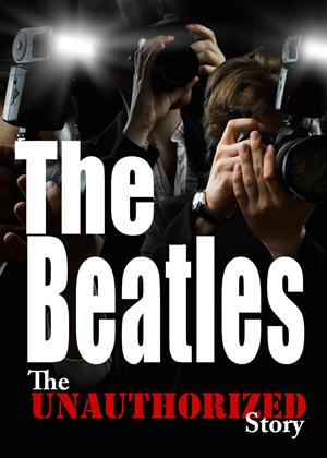 The Beatles: Unauthorized Story Online DVD Rental