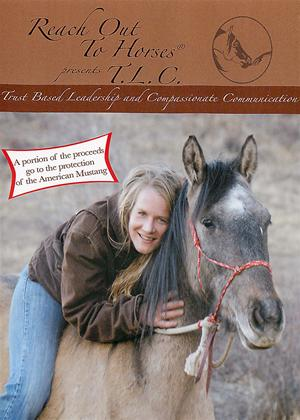 Reach Out to Horses: TLC: Trust Based Leadership and Compassionate Communication Online DVD Rental