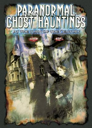 Rent Paranormal Ghots Hauntings at the Turn of the Century Online DVD Rental