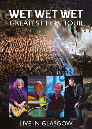 Rent Wet Wet Wet: Greatest Hits: Live in Glasgow Online DVD Rental