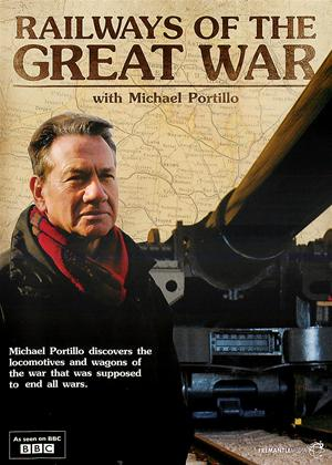 Railways of the Great War with Michael Portillo Online DVD Rental