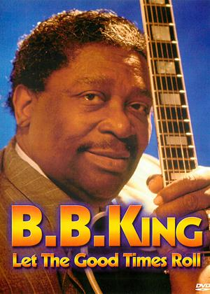 B.B. King: Let the Good Times Roll Online DVD Rental