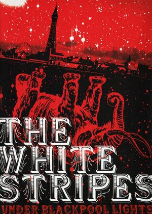 White Stripes: Under Blackpool Lights Online DVD Rental
