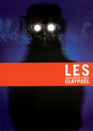 Rent Les Claypool: 5 Gallons of Diesel Online DVD Rental