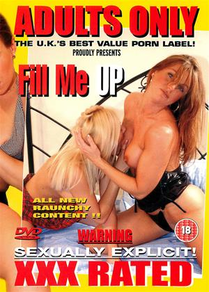 Rent Adults Only: Fill Me Up Online DVD Rental