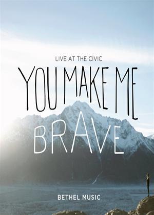 You Make Me Brave Online DVD Rental