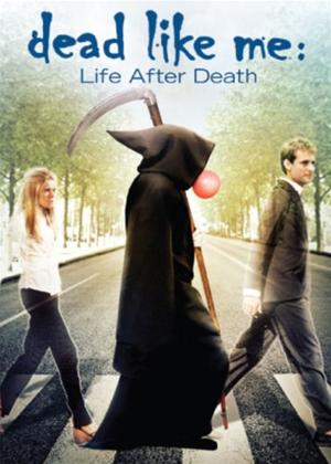 Dead Like Me: Life After Death Online DVD Rental
