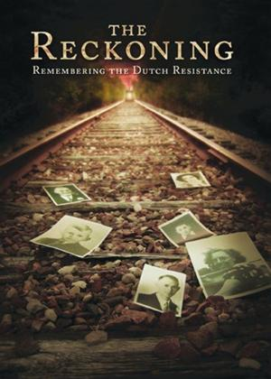 Rent The Reckoning: Remembering the Dutch Resistance Online DVD Rental