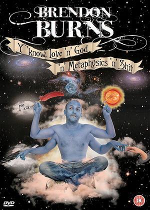 Rent Brendon Burns: Y'Know, Love 'n' God 'n' Metaphysics 'n' S**t Online DVD Rental