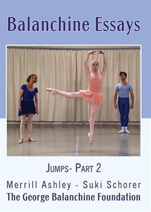 Balanchine Essays: Jumps: Part 2 Online DVD Rental