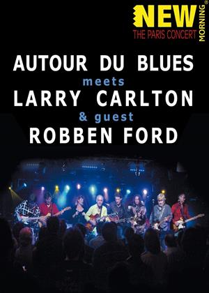 Larry Carlton, Robben Ford and Autour Du Blues: Paris Concert Online DVD Rental