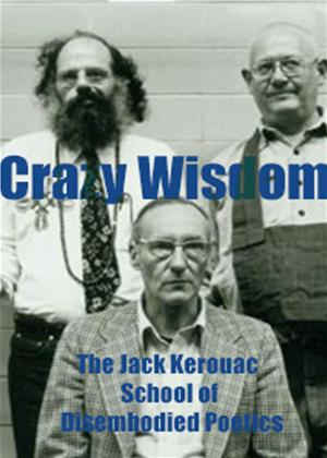 Rent Crazy Wisdom: The Jack Kerouac School of Disembodied Poetics Online DVD Rental
