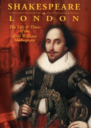Rent Shakespeare in London: The Life and Times of the Real Wiliam Shakespeare Online DVD Rental