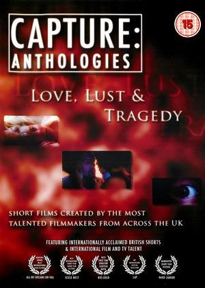 Rent Capture Anthologies: Love, Lust and Tragedy (aka Capture Anthologies 2: Love, Lust and Tragedy) Online DVD Rental
