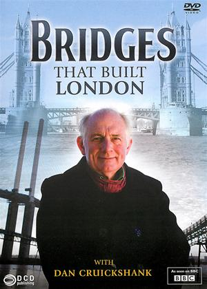 Bridges: That Built London with Dan Cruickshank Online DVD Rental