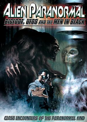 Alien Paranormal: Bigfoot, UFOs and the Men in Black Online DVD Rental