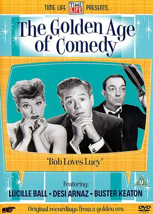 The Golden Age of Comedy: Bob Loves Lucy Online DVD Rental