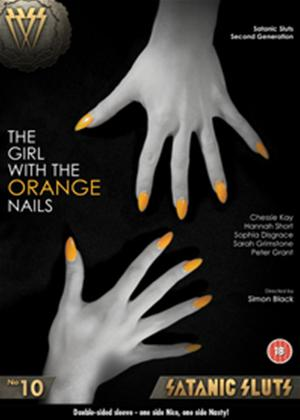 Rent Satanic Sluts 10: The Girl with the Orange Nails Online DVD Rental