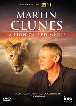 Rent Martin Clunes: A Lion Called Mugie Online DVD Rental