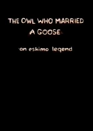 Rent The Owl Who Married a Goose: An Eskimo Legend Online DVD Rental