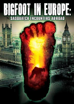 Rent Bigfoot in Europe: Sasquatch Encounters Abroad Online DVD Rental