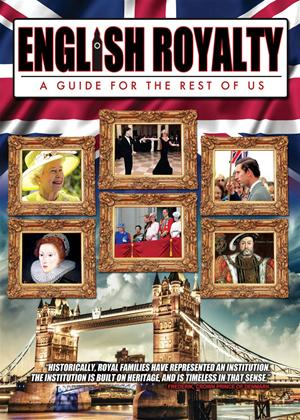 Rent English Royalty: A Guide for the Rest of Us Online DVD Rental