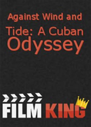 Rent Against Wind and Tide: A Cuban Odyssey Online DVD Rental