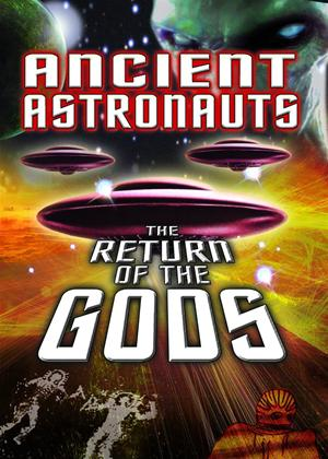 Ancient Astronauts: The Return of the Gods Online DVD Rental