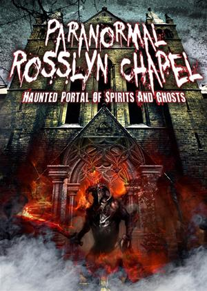 Rent Paranormal Rosslyn Chapel: Haunted Portal of Spirits and Ghosts Online DVD Rental