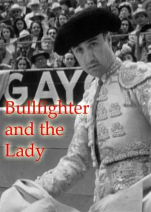 Bullfighter and the Lady Online DVD Rental