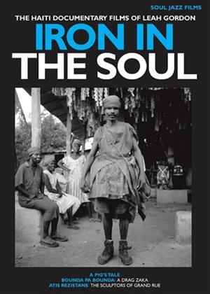 Rent Iron in the Soul: The Haiti Documentary Films of Leah Gordon Online DVD Rental