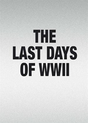 Rent The Last Days of WWII Online DVD Rental