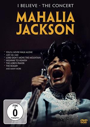 Rent Mahalia Jackson: I Believe: The Concert Online DVD Rental