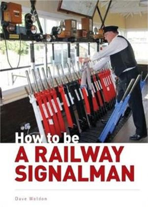 Rent How to Be a Signalman Online DVD Rental